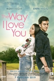 View The Way I Love You (2019) Movie poster on Ganool
