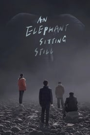 View An Elephant Sitting Still (2018) Movie poster on Ganool