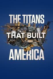 Serie streaming   voir The Titans That Built America en streaming   HD-serie