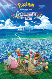 View Pokémon the Movie: The Power of Us (2018) Movie poster on cokeandpopcorn