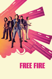 View Free Fire (2017) Movie poster on Ganool