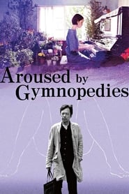 View Aroused by Gymnopedies (2016) Movie poster on cokeandpopcorn