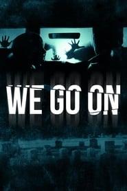 View We Go On (2016) Movie poster on cokeandpopcorn
