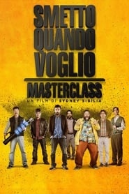 Poster Movie Smetto quando voglio: Masterclass 2017