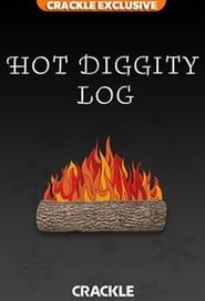 Crackle's Hot Diggity Log! series tv