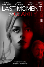 View Last Moment of Clarity (2020) Movie poster on SoapGate