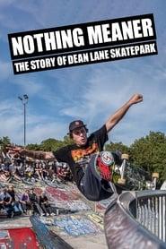 Nothing Meaner: The Story of Dean Lane Skatepark TV shows