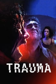 Trauma (2018) Movie poster on cokeandpopcorn