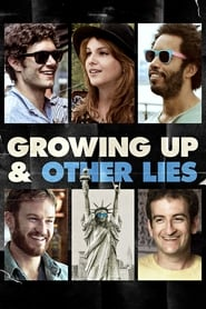 View Growing Up and Other Lies (2014) Movie poster on cokeandpopcorn.click