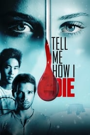 View Tell Me How I Die (2016) Movie poster on cokeandpopcorn.click