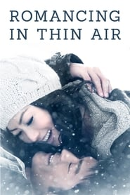 View Romancing in Thin Air (2012) Movie poster on Ganool