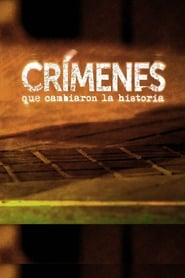 Crímenes que cambiaron la historia TV shows
