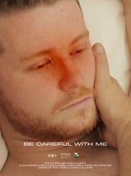 Be Careful With Me series tv