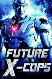 View Future X-Cops (2010) Movie poster on Ganool