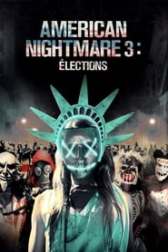 American Nightmare 3: Élections FULL MOVIE