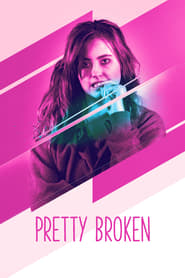 View Pretty Broken (2018) Movie poster on 123movies