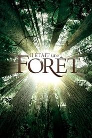 Il était une forêt film complet