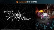 So I'm a Spider, So What ?