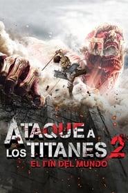 Ataque a los Titanes 2: El fin del mundo (進撃の巨人 ATTACK ON TITAN エンド オブ ザ ワールド)