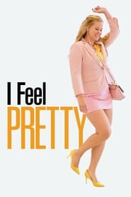 View I Feel Pretty (2018) Movie poster on 123movies