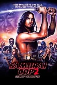 View Samurai Cop 2: Deadly Vengeance (2015) Movie poster on Ganool