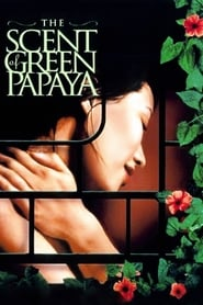 View The Scent of Green Papaya (1993) Movie poster on cokeandpopcorn.click