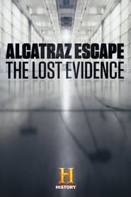 View Alcatraz Escape: The Lost Evidence (2018) Movie poster on INDOXX1