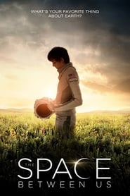View The Space Between Us (2017) Movie poster on Ganool