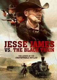 Jesse James vs. The Black Train FULL MOVIE