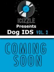 Icizzle Presents Dog IDS Vol 2 TV shows