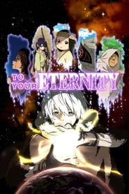 To Your Eternity TV shows