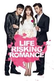 Life Risking Romance (목숨 건 연애) (2016)