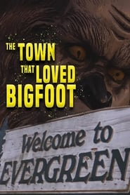 The Town That Loved Bigfoot TV shows