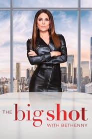 Serie streaming | voir The Big Shot with Bethenny en streaming | HD-serie