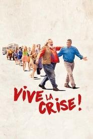 Vive la crise !  film complet