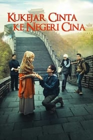 View Kukejar Cinta ke Negeri Cina (2014) Movie poster on Ganool