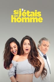 Poster Movie Si j'étais un homme 2017