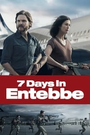 View 7 Days in Entebbe (2018) Movie poster on cokeandpopcorn.click