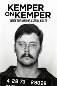View Kemper on Kemper: Inside the Mind of a Serial Killer (2018) Movie poster on INDOXX1