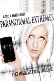 View Paranormal Extremes: Text Messages from the Dead (2015) Movie poster on cokeandpopcorn