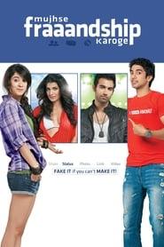 View Mujhse Fraaandship Karoge (2011) Movie poster on Ganool