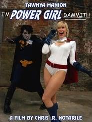 I'm Power Girl Dammit!!!