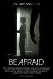 Poster Movie Be Afraid 2017