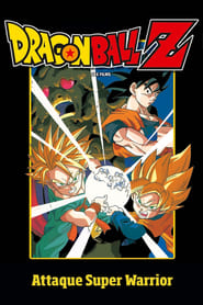 Dragon Ball Z - Attaque Super Warrior FULL MOVIE