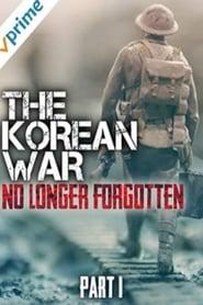 The Korean War: No Longer Forgotten - Part I series tv
