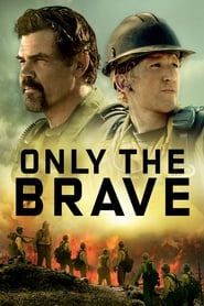 View Only the Brave (2017) Movie poster on Ganool