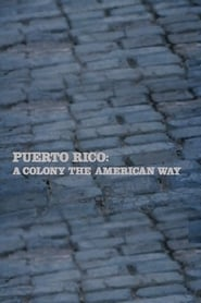 Puerto Rico: A Colony the American Way series tv