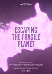Escaping the Fragile Planet series tv