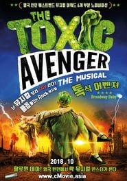 View The Toxic Avenger: The Musical (2018) Movie poster on Ganool