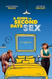 View A Guide to Second Date Sex (2019) Movie poster on 123movies